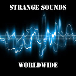 Strange sounds being heard around the world